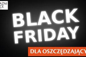 Black Friday dla oszczędzających